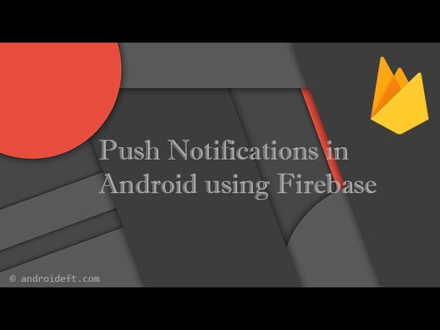 Push Notification in Android using Firebase (FCM) and PHP | Demo | AndroidDeft.Com